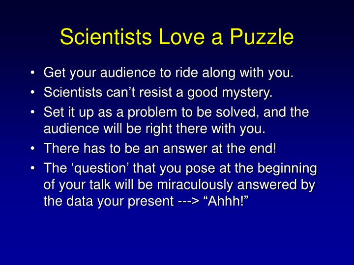Scientists Love a Puzzle