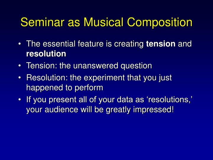 Seminar as Musical Composition