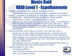 n veis raid raid level 1 espelhamento