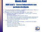 n veis raid raid level 5 acesso independente com paridade distribu da