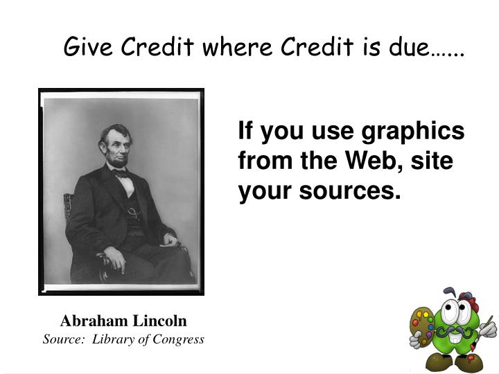 Give Credit where Credit is due…...