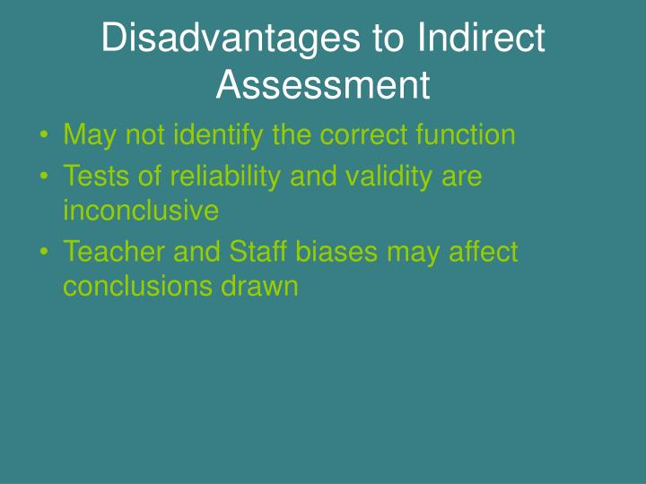 Disadvantages to Indirect Assessment