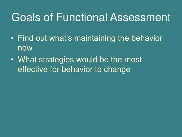 Goals of Functional Assessment