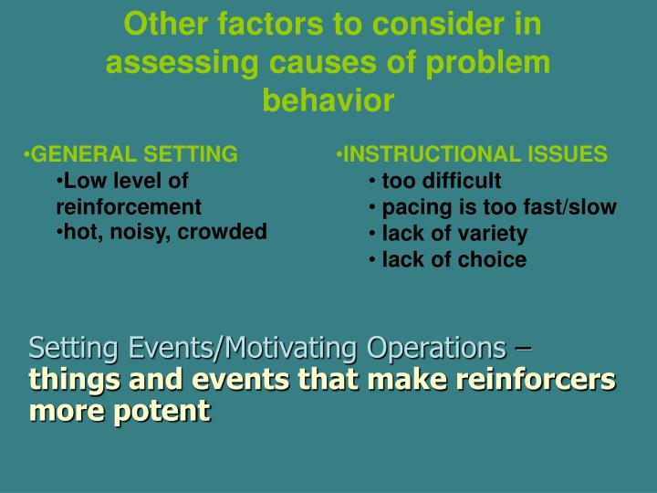 Other factors to consider in assessing causes of problem behavior