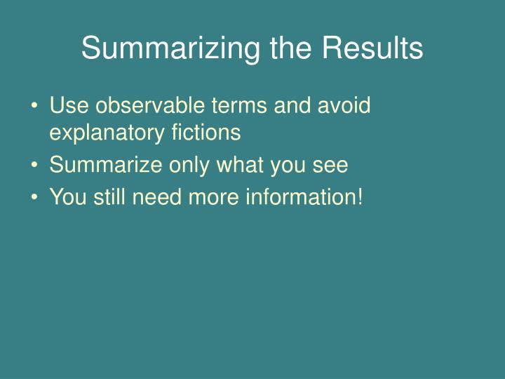 Summarizing the Results