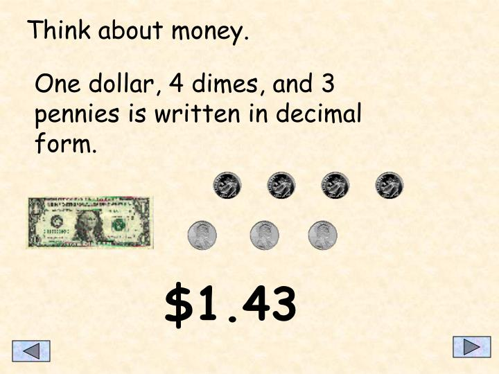 Think about money.