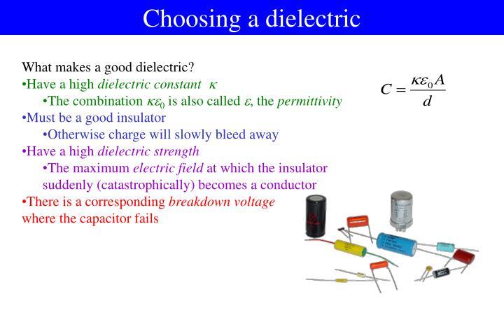 Choosing a dielectric