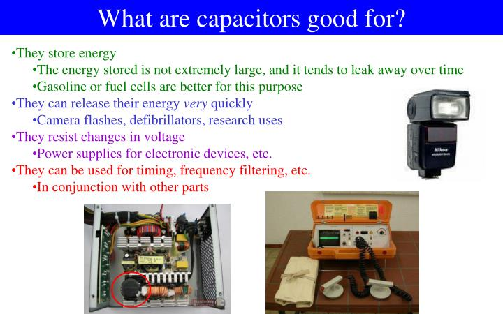 What are capacitors good for?