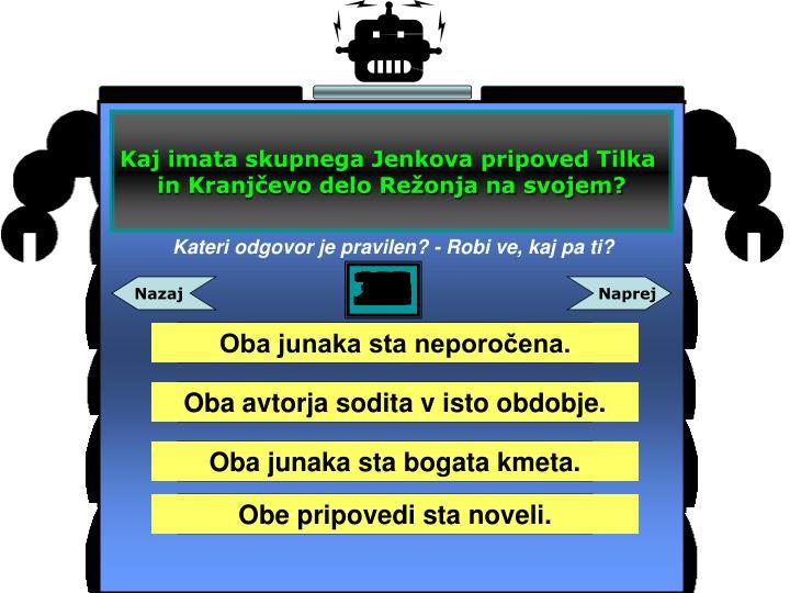 Kaj imata skupnega Jenkova pripoved Tilka