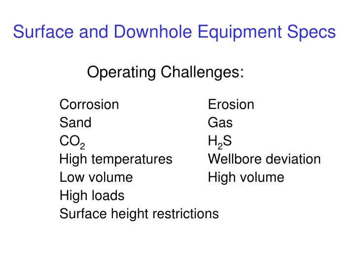 Surface and downhole equipment specs