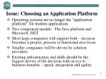 issue choosing an application platform