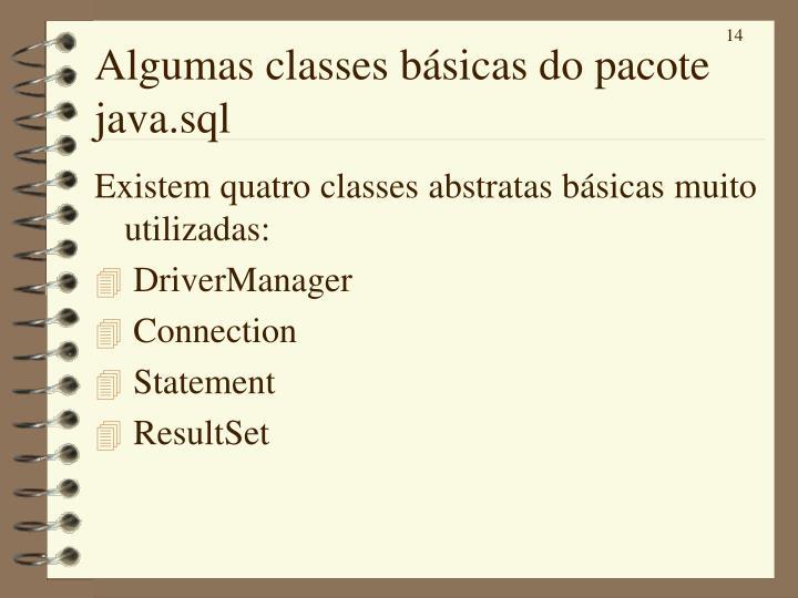 Algumas classes básicas do pacote java.sql