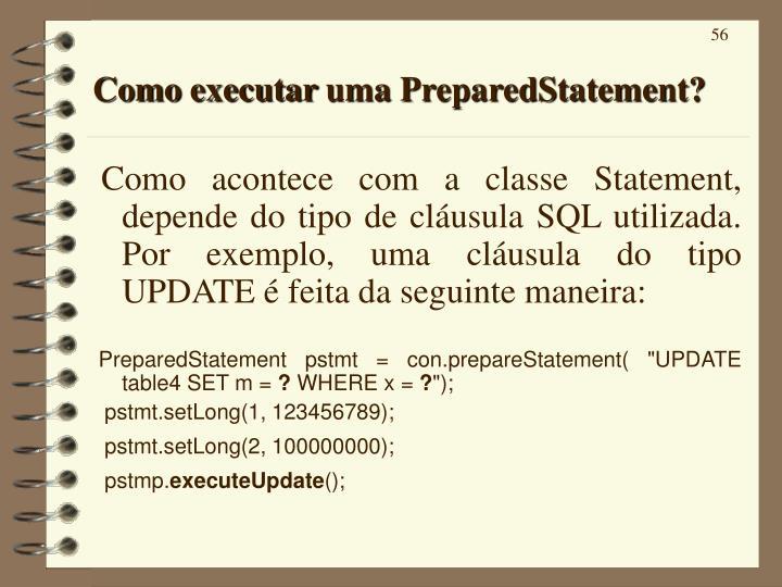 Como executar uma PreparedStatement?