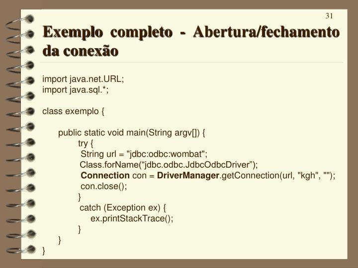 Exemplo completo - Abertura/fechamento da conexão