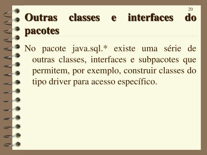 Outras classes e interfaces do pacotes