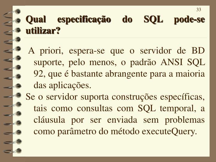 Qual especificação do SQL pode-se utilizar?