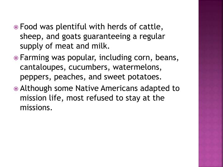 Food was plentiful with herds of cattle, sheep, and goats guaranteeing a regular supply of meat and milk.