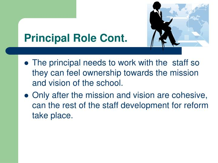 Principal Role Cont.