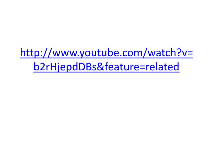 Http www youtube com watch v b2rhjepddbs feature related