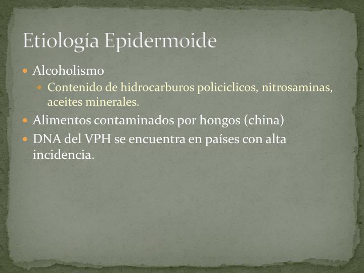 Etiología Epidermoide
