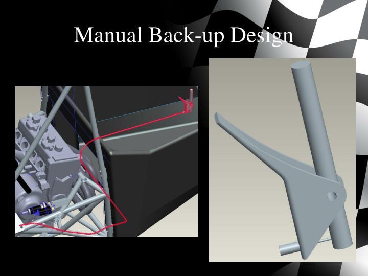 Manual Back-up Design