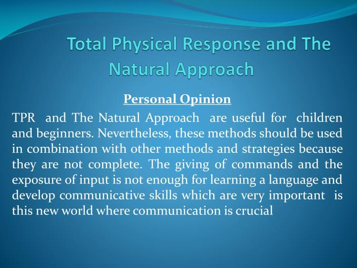 comparison of total physical response approach Total physical response advantages and disadvantages of tpr advantages: it is fun and easy it does not require a great deal.