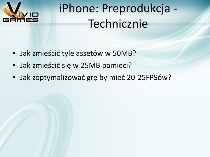 iPhone: Preprodukcja - Technicznie