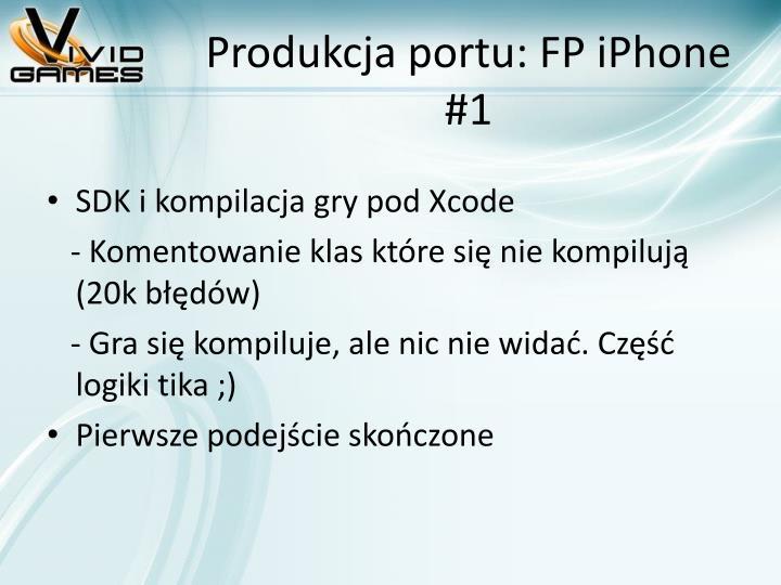 Produkcja portu: FP iPhone #1