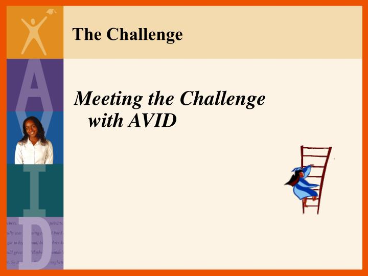 Meeting the Challenge with AVID
