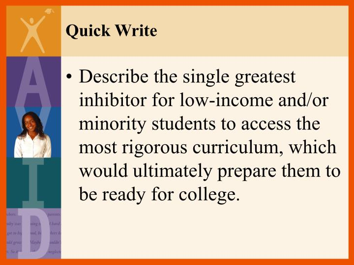 Describe the single greatest inhibitor for low-income and/or minority students to access the most ri...