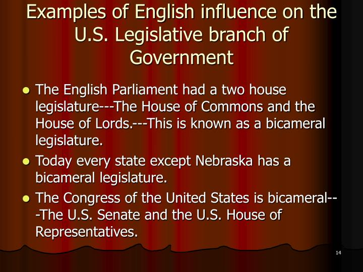 Examples of English influence on the U.S. Legislative branch of Government