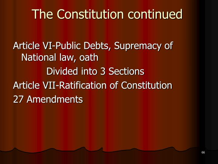 The Constitution continued