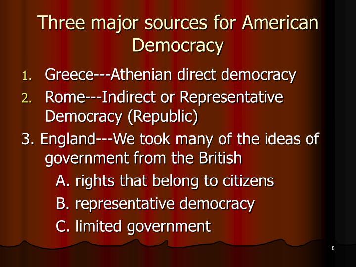Three major sources for American Democracy