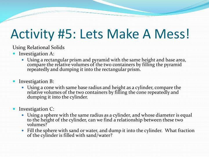 Activity #5: Lets Make A Mess!