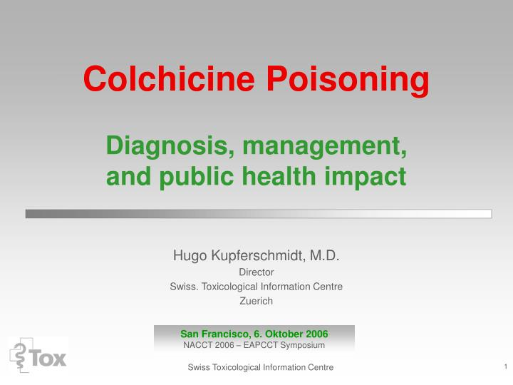 colchicine poisoning diagnosis management and public health impact n.