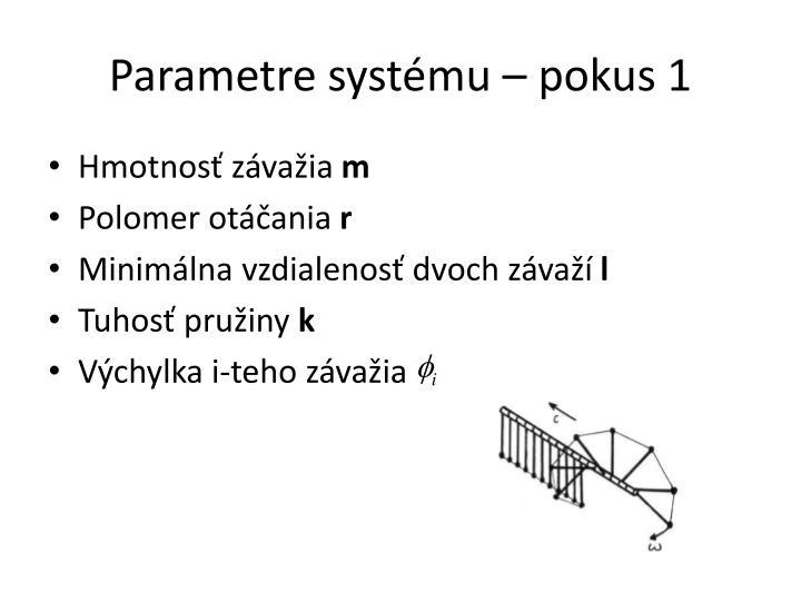 Parametre systému – pokus 1