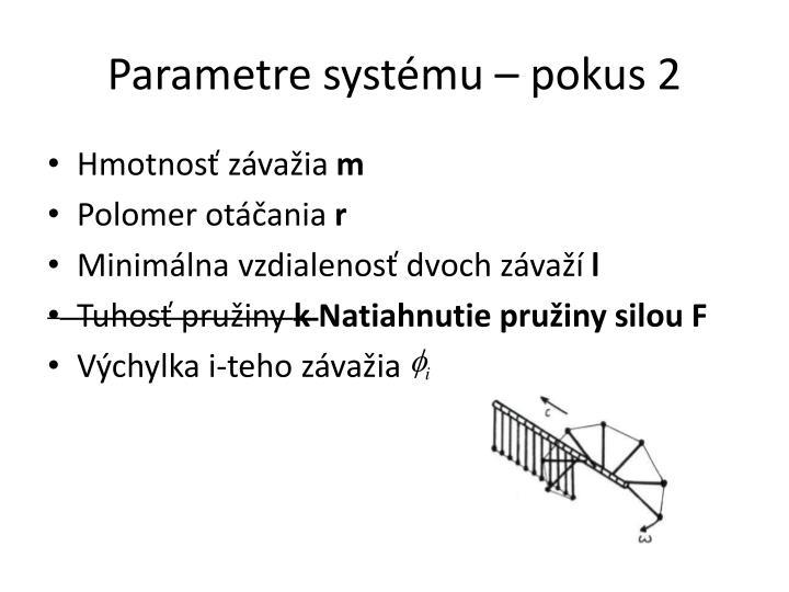 Parametre systému – pokus 2
