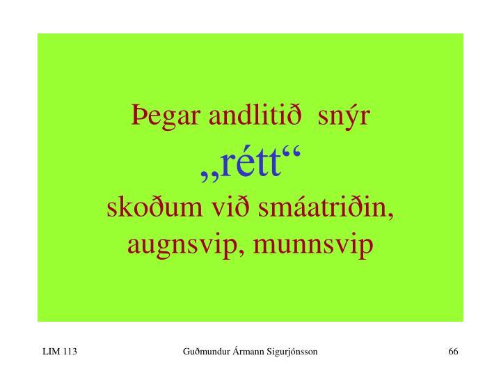 Þegar andlitið  snýr