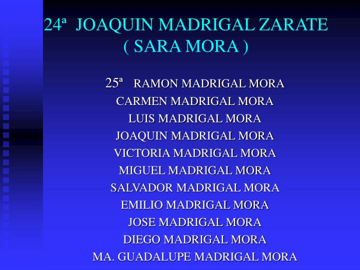 24ª  JOAQUIN MADRIGAL ZARATE