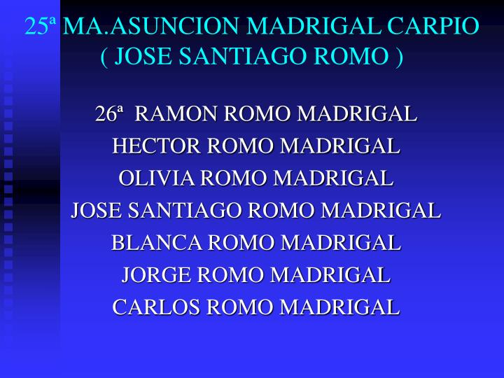 25ª MA.ASUNCION MADRIGAL CARPIO