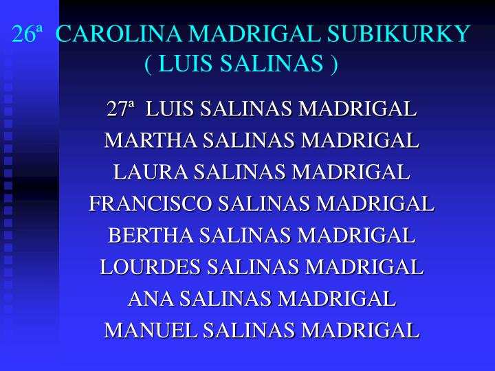 26ª  CAROLINA MADRIGAL SUBIKURKY