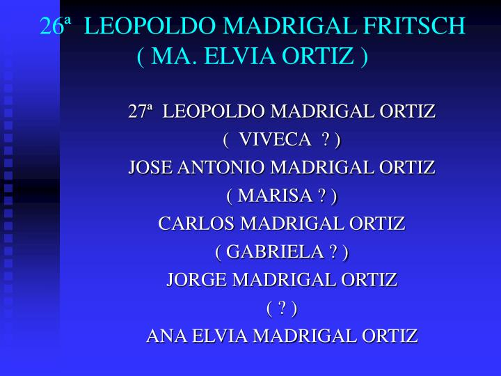 26ª  LEOPOLDO MADRIGAL FRITSCH
