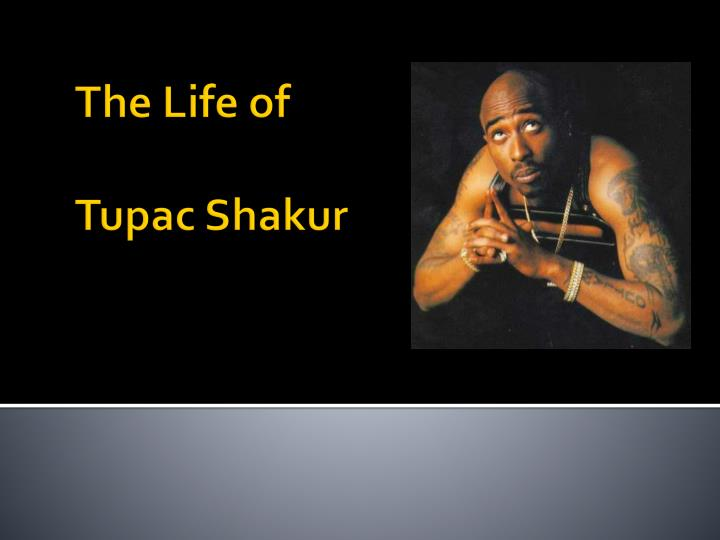 an introduction to the life of tupac amur shakur Tupac amaru shakur, known as 2pac or pac, was an american rapper, record producer, actor, and poet his records have sold over 75 million copies worldwide rolling stone ranked him 86th on its list of the 100 greatest artists of all time.