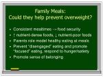 family meals could they help prevent overweight