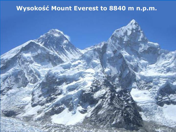 Wysokość Mount Everest to 8840m n.p.m.