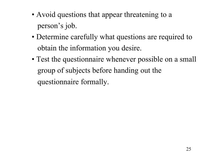 Avoid questions that appear threatening to a