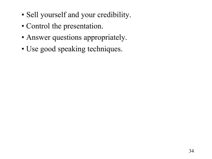 Sell yourself and your credibility.