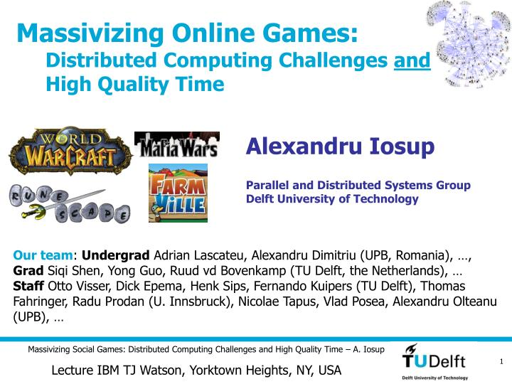 massivizing online games distributed computing challenges and high quality time n.