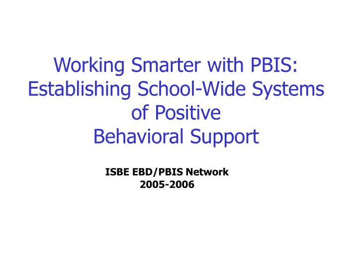 working smarter with pbis establishing school wide systems of positive behavioral support n.