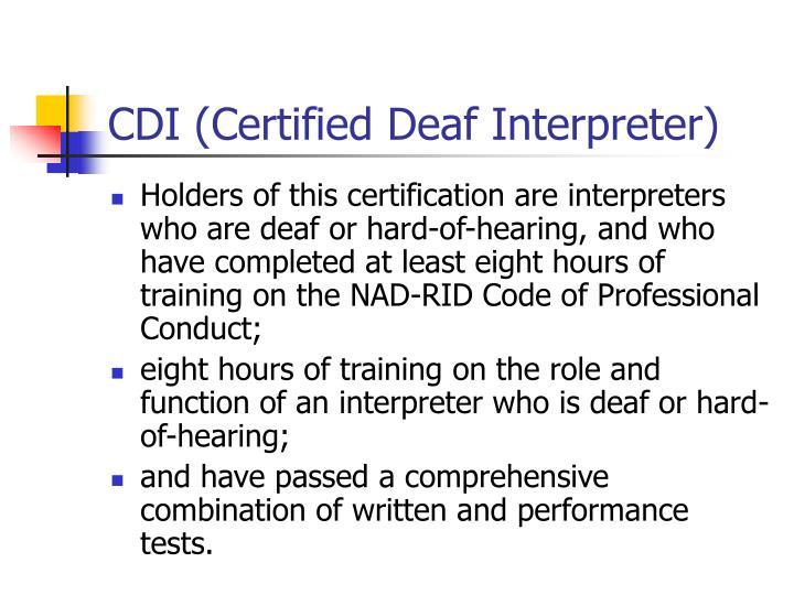 CDI (Certified Deaf Interpreter)